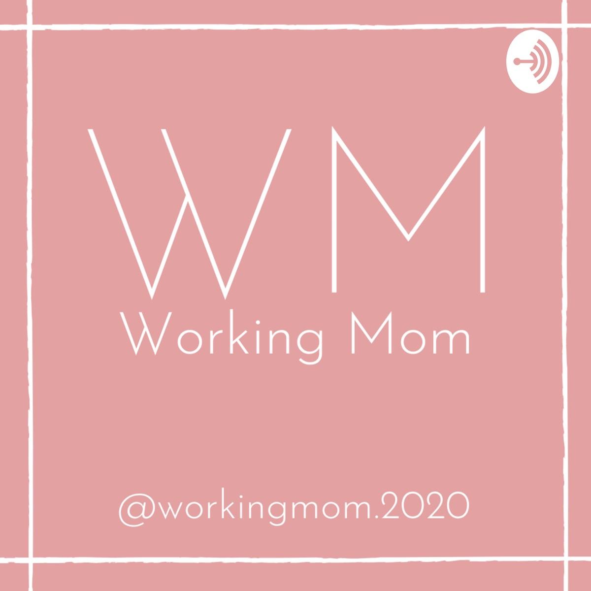 WORKING MOM 2020
