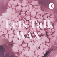 Let's Talk Wax podcast