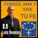 CONOCE AMA Y VIVE TU FE / Santa Maria ora pro nobis / Luis Román