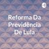 Reforma Da Previdência De Lula