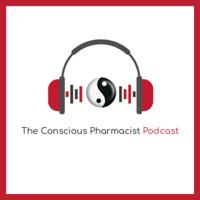 Conscious Pharmacist Podcast podcast