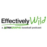 Image of Effectively Wild: A FanGraphs Baseball Podcast podcast
