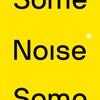 Some Noise artwork