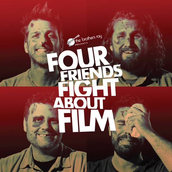 Four Friends Fight About Film