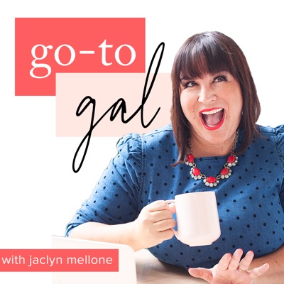 Go-To Gal with Jaclyn Mellone: Online Marketing + Mindset for Female Entrepreneurs