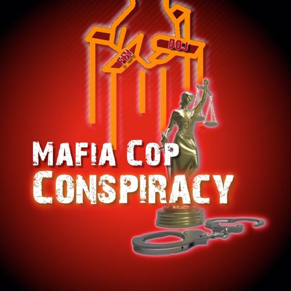 Mafia Cops Conspiracy