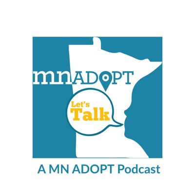 Let's Talk: A MN ADOPT Podcast