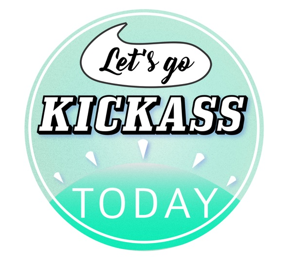 Let's Go Kickass Today