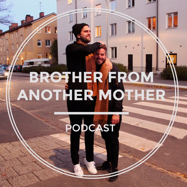 Brother from another mother Podcast