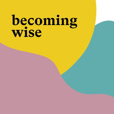 Becoming Wise:On Being Studios