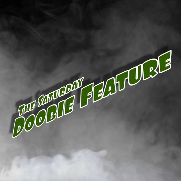 The Saturday Doobie Feature