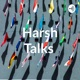 Harsh Talks