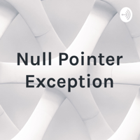 Null Pointer Exception podcast