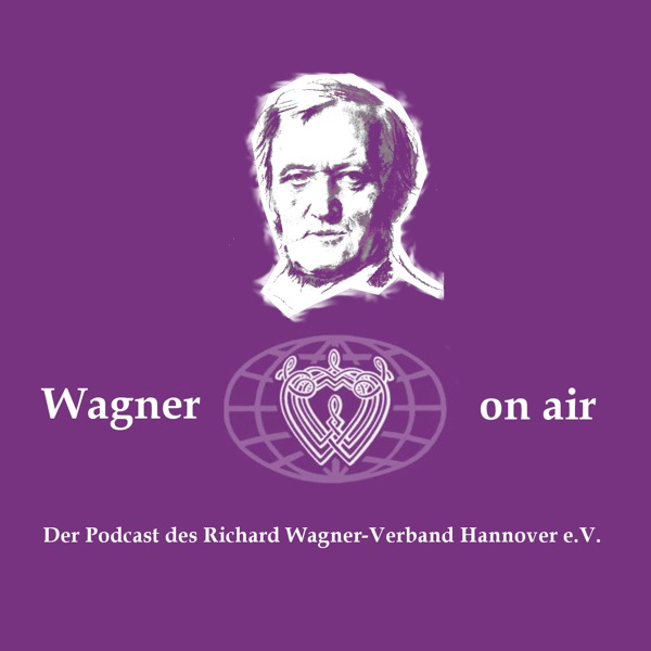 Wagner on air - Der Podcast des Richard Wagner-Verband Hannover e.V.