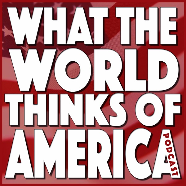 What The World Thinks Of America