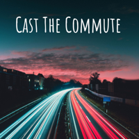 Cast The Commute podcast