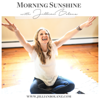 Morning Sunshine with Jillian Bolanz podcast