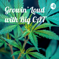Growin' Loud with Big CAT podcast