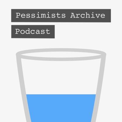 Pessimists Archive:PessimistsArc