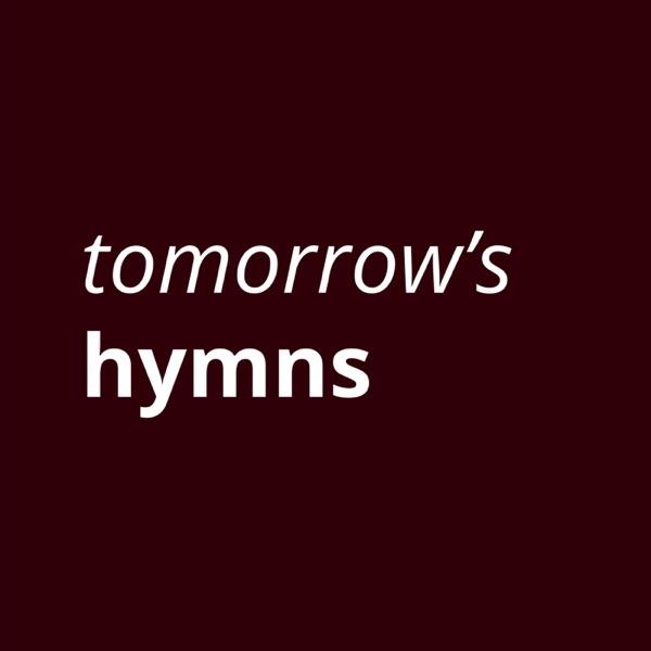 Tomorrow's Hymns