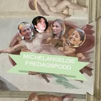 Michelangelos Fredagspodd podcast