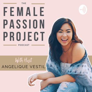 The Female Passion Project