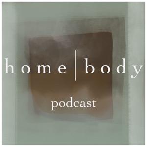 homebody Podcast