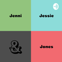 Jenni, Jessie, and Jones podcast