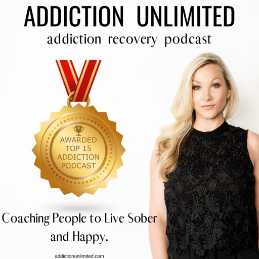 Cover image of Addiction Unlimited Podcast | Alcoholism | Life Coach | Living Sober | 12 Steps