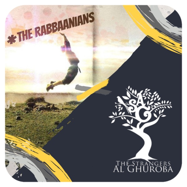 The Rabbaanians X The Strangers Al Ghuroba