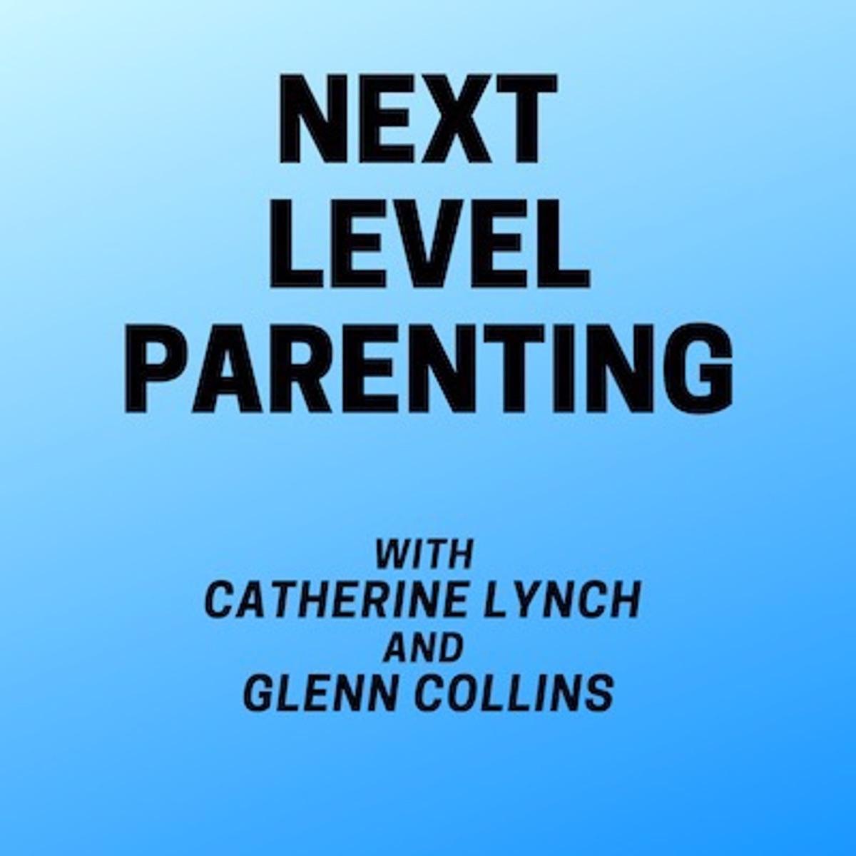 Next Level Parenting