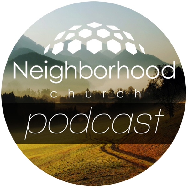 Podcast - Neighborhood Church Chico