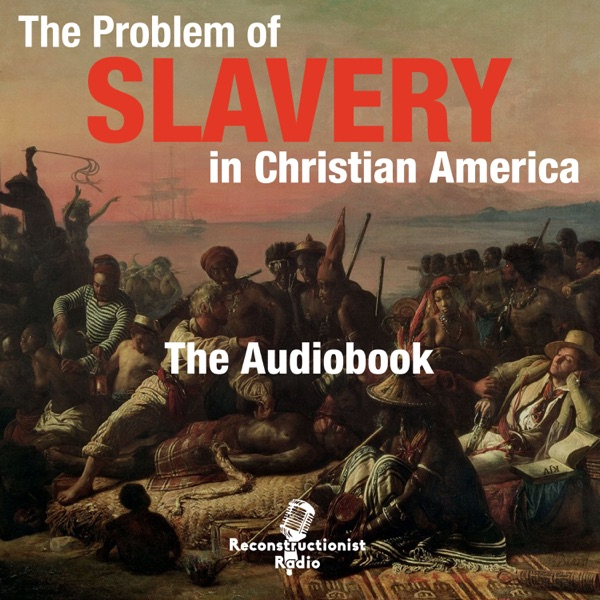 The Problem of Slavery in Christian America