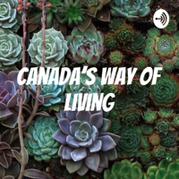 Canada's way of living podcast