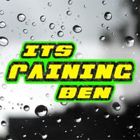 It's Raining Ben: The Podcast podcast