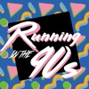 Running in the 90s artwork