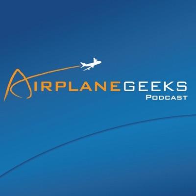 Airplane Geeks Podcast:Airplane Geeks