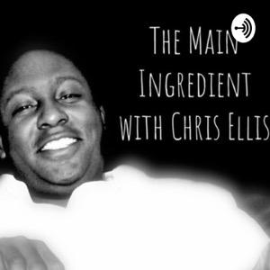 The Main Ingredient with Chris Ellis
