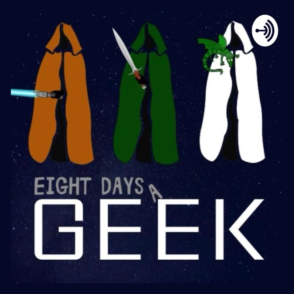 Eight Days a Geek