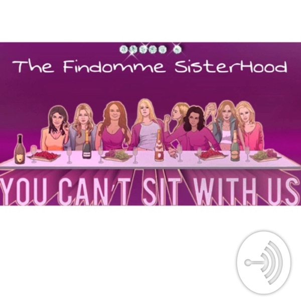 You Can't Sit With Us, Findomme SisterHood ��♀️ inside ou