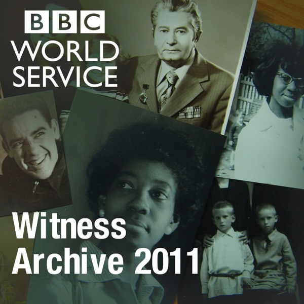 Witness History: Archive 2011
