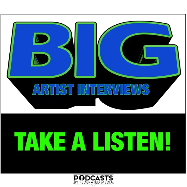 Big Artist Interviews