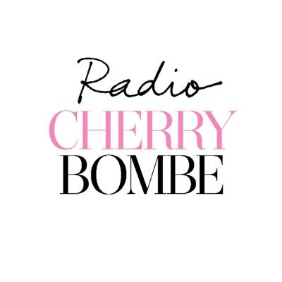 Radio Cherry Bombe:Cherry Bombe