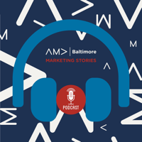 AMA Baltimore Marketing Stories podcast