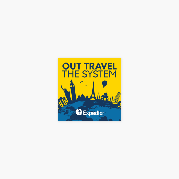 Out Travel The System on Apple Podcasts