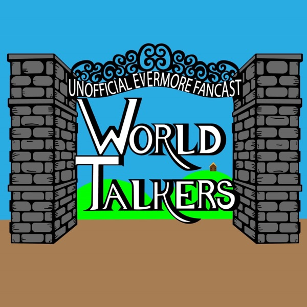 World Talkers: An Unofficial Evermore Fancast image