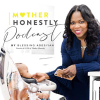 Mother Honestly Podcast podcast