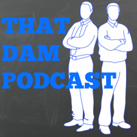 That DaM Podcast podcast