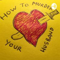 How To Murder Your Husband podcast