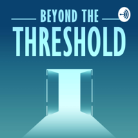 Beyond the Threshold podcast